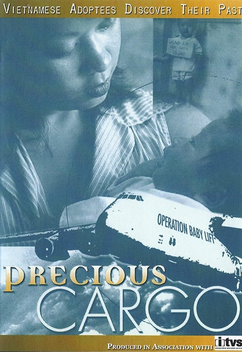 Cover image for Precious Cargo DVD: Vietnamese adoptees discover their past. Produced in association with ITVS.