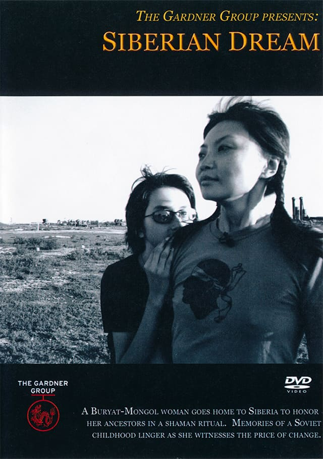 DVD cover of Siberian Dream. A Buryat-Mongol woman goes home to Siberia to honor her ancestors in a shaman ritual. Memories of a Soviet childhood linger as she witnesses the price of change.